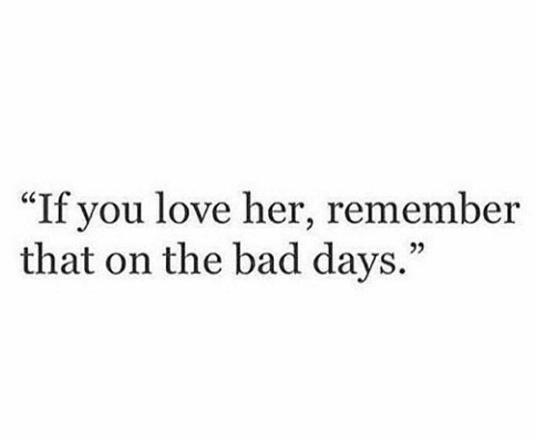 He Can Always Tell When I M Having A Bad Day Bad Day Quotes Me Quotes Romantic Quotes