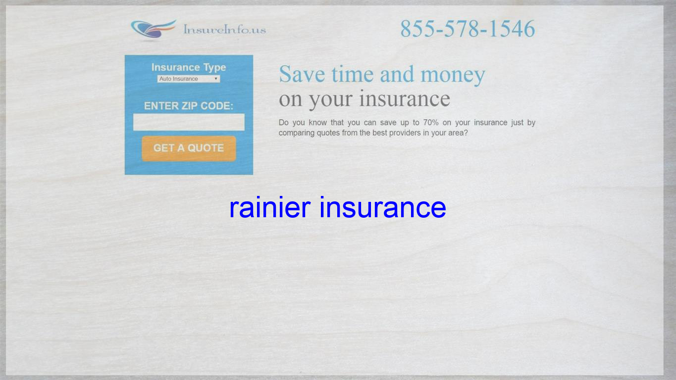 Rainier Insurance With Images Life Insurance Quotes Travel