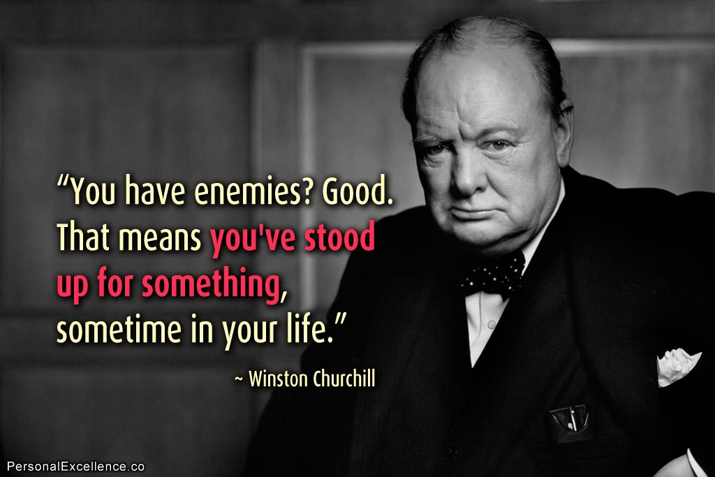 Inspirational Quote You Have Enemies Good That Means Youve