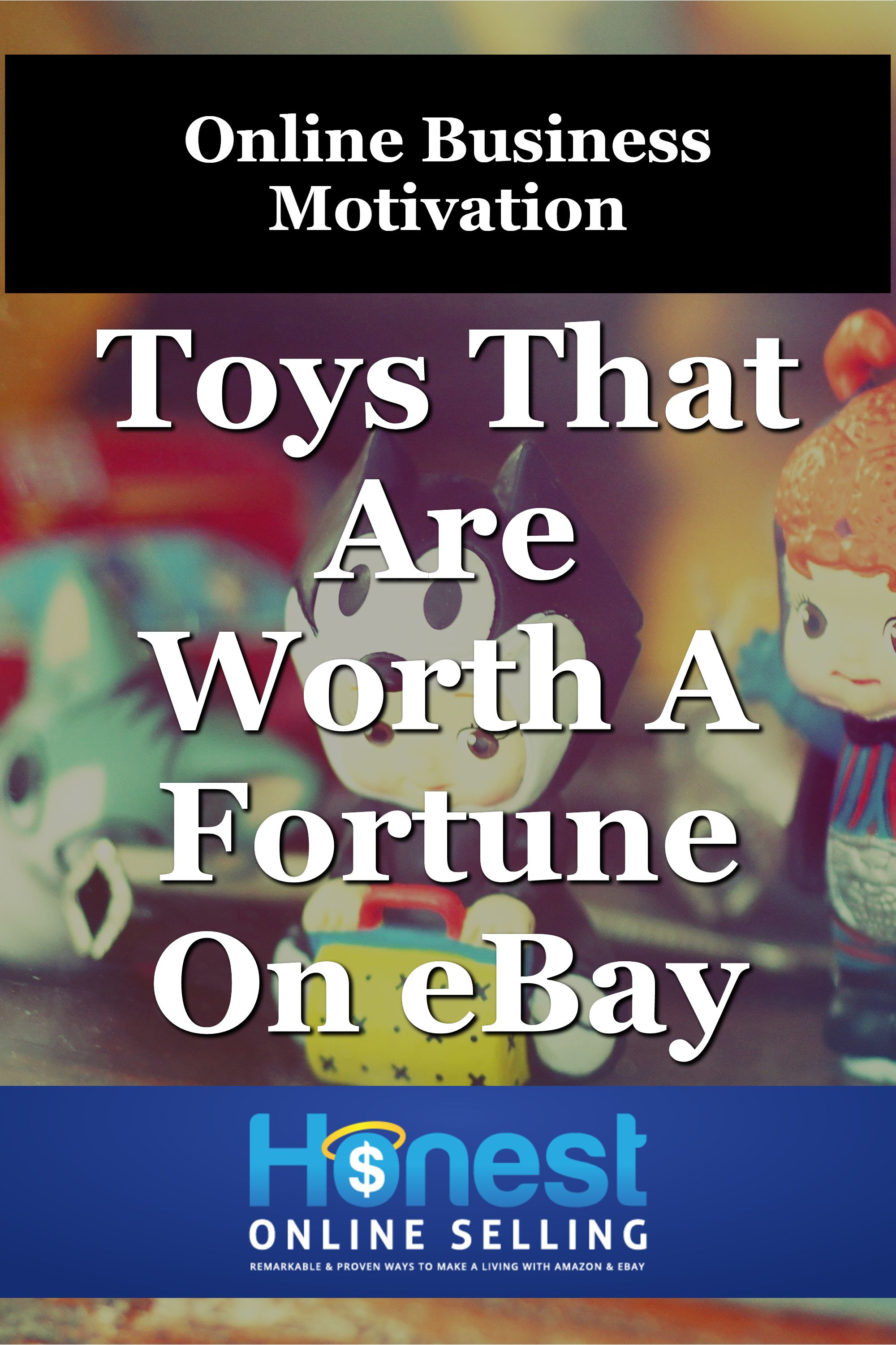 These Toys Used And New Are Worth Reselling On Ebay Amazon Business Motivation Ebay Selling Tips Ebay Business Ideas