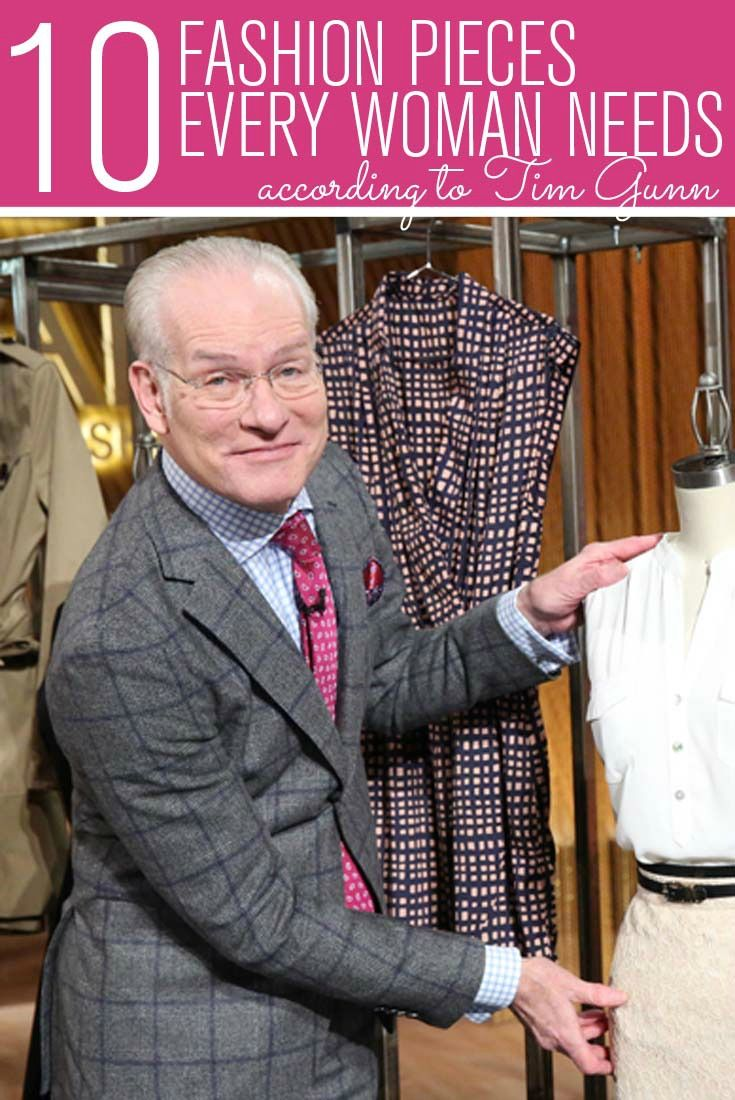 e88744d69c6 Fashion guru Tim Gunn shares the 10 fashion pieces that every woman should  have in her closet.