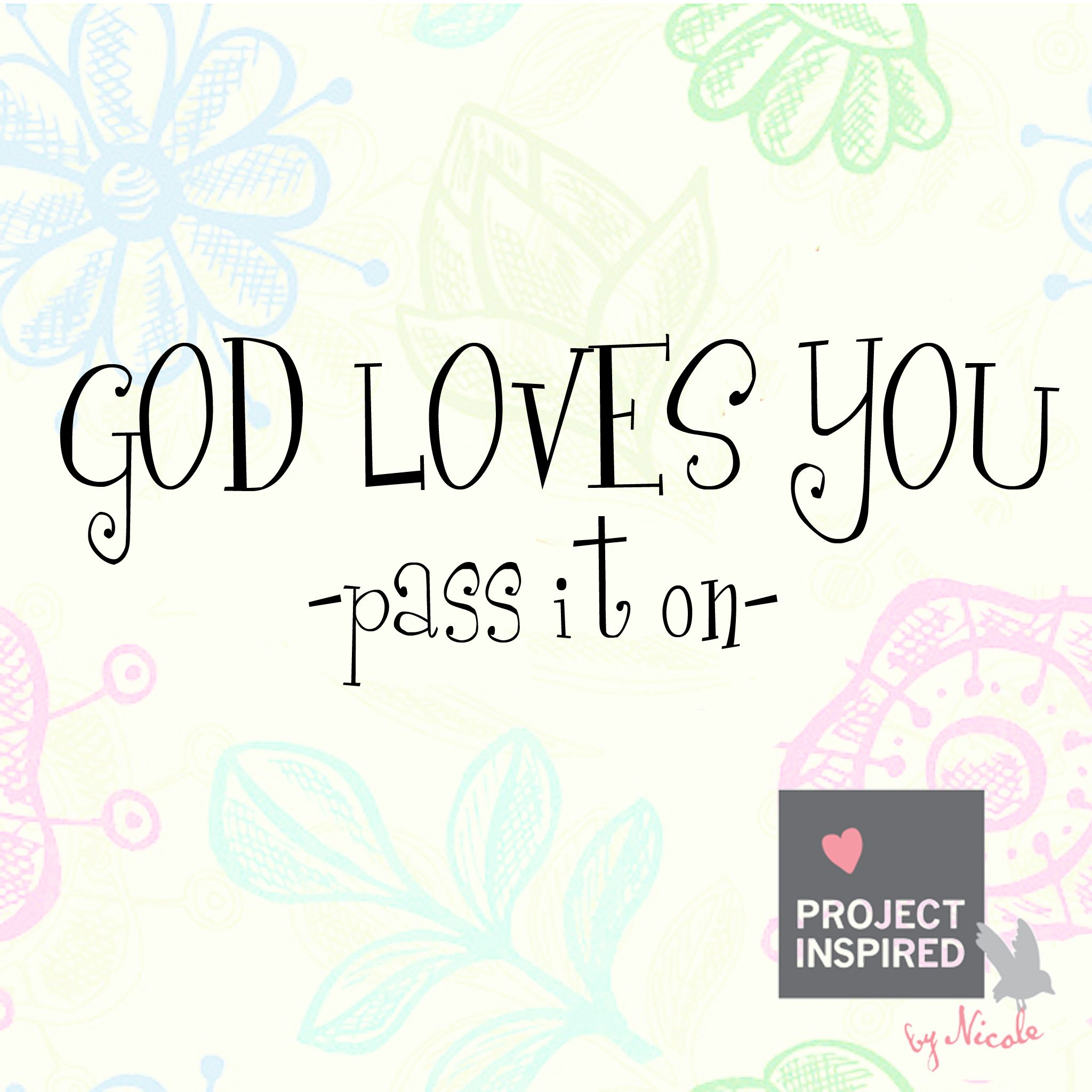 Quotes About God And Love God Loves You Pass It On  Christian Quotes  Pinterest  Verses