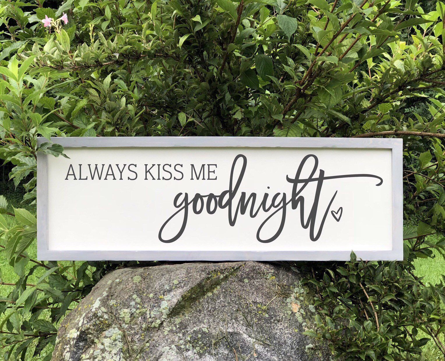 Always Kiss Me Goodnight Above Bed Sign Farmhouse Decor Master