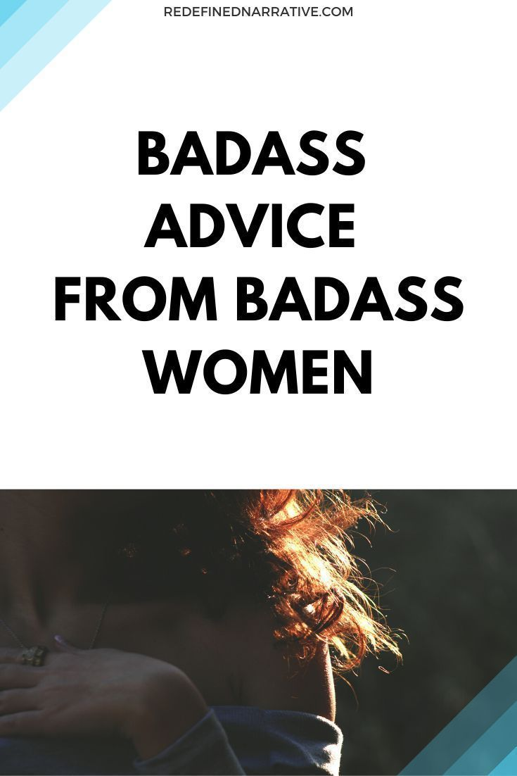 Badass advice from badass women