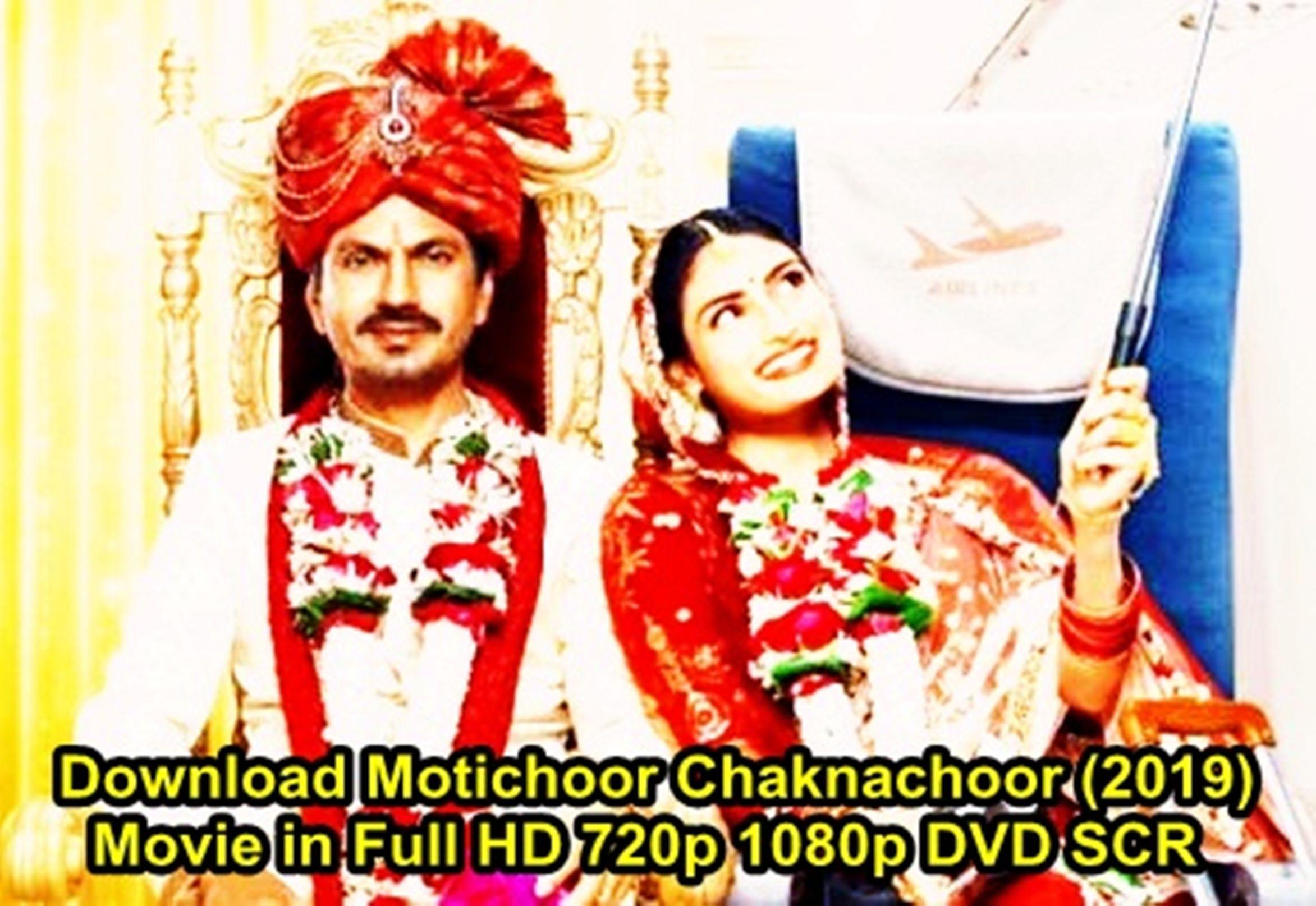 Download Motichoor Chaknachoor 2019 Movie In Full Hd 720p 1080p Dvd Scr New Movies Download Movies Latest Movies