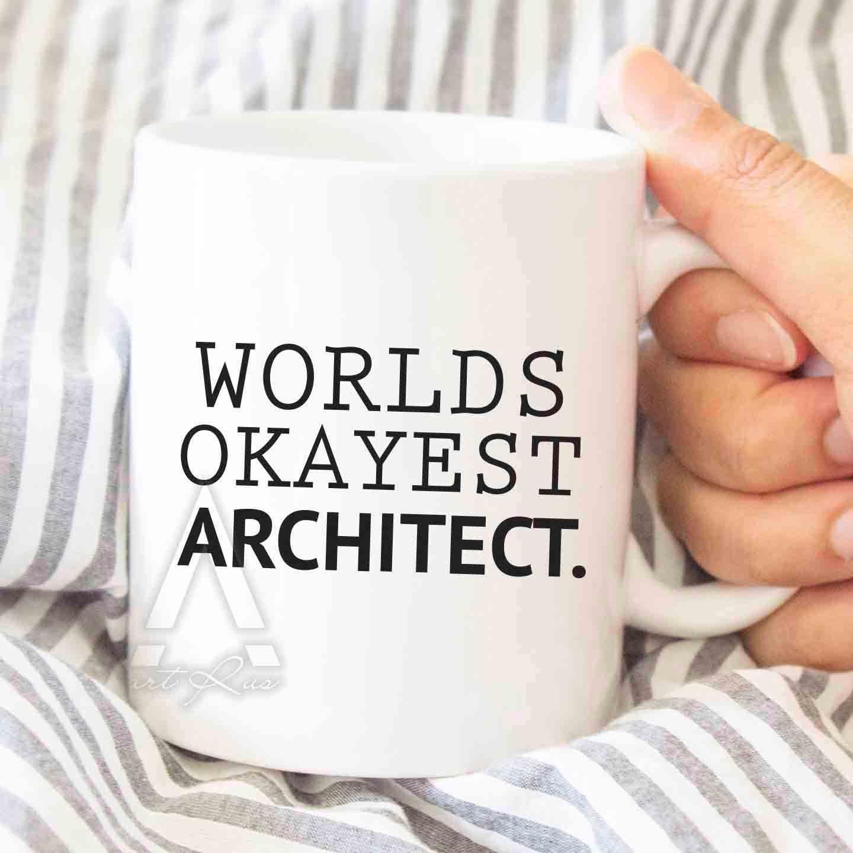 """architect gift """"worlds okayest architect"""" mug, large coffee mugs"""