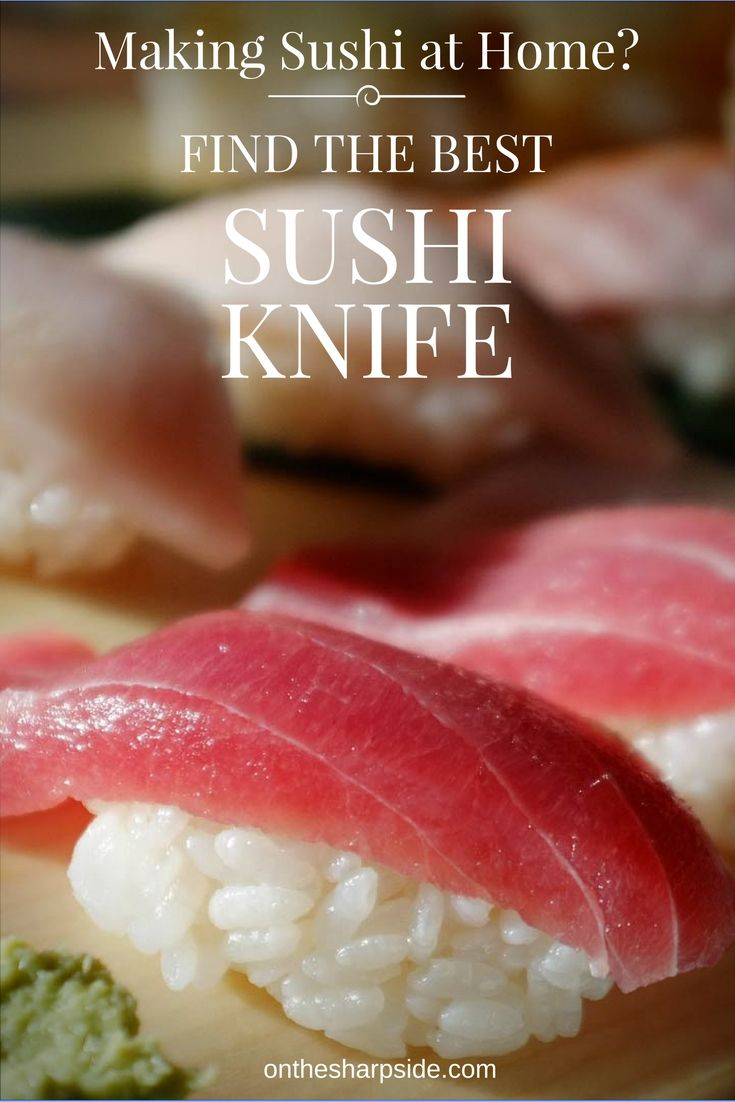 Find The Best Sushi Knife For Making Your Own Perfect Sushi And