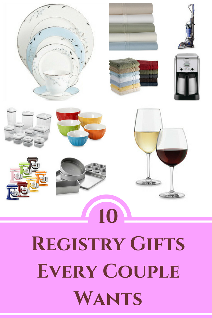 10 Registry Gifts Every Wants Great Place To Start If You Have No Idea What Want On Your Wedding Gift Ideas