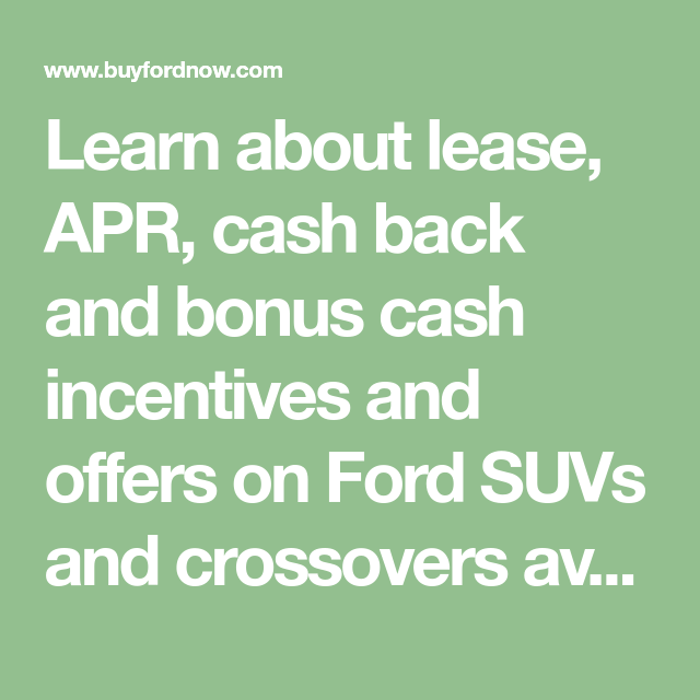 Learn About Lease Apr Cash Back And Bonus Cash Incentives And