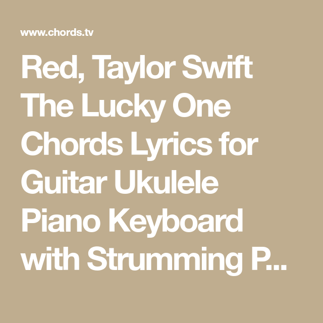 Red Taylor Swift The Lucky One Chords Lyrics For Guitar Ukulele