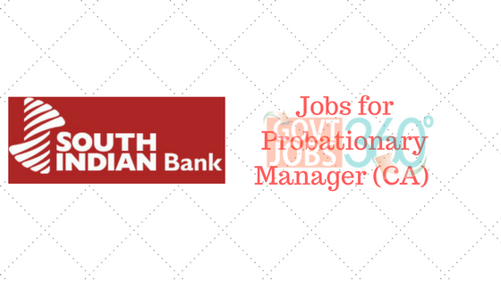South Indian Bank Ltd. jobs for Probationary Manager (CA) in Anywhere in India.