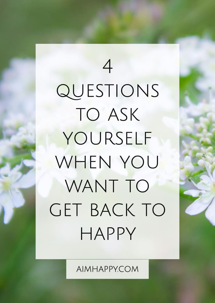 4 questions to ask yourself if you want to be happy this