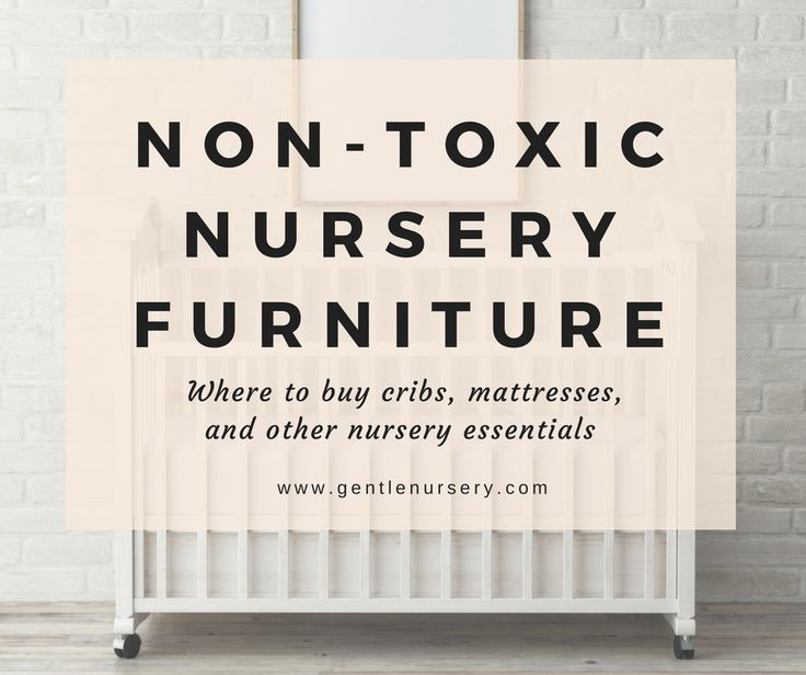 Merveilleux A Guide To Buying Non Toxic Baby Furniture. Cribs, Dressers, Organic Crib