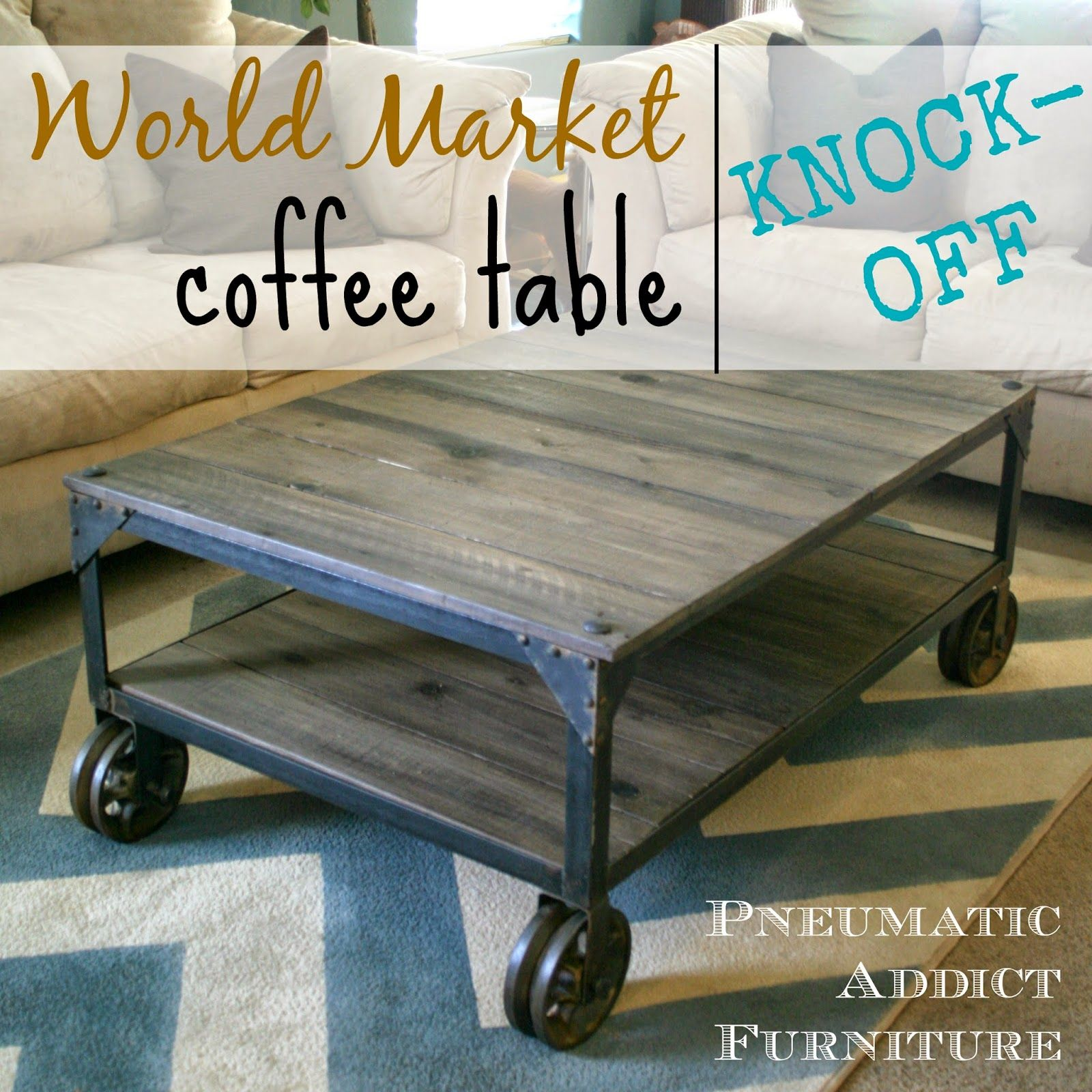 Pneumatic Addict Furniture World Market Aiden Coffee Table Knock Off She Welds And Lots Of Other Great Techniques Are Used On This