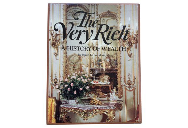 The Very Rich: A History of Wealth