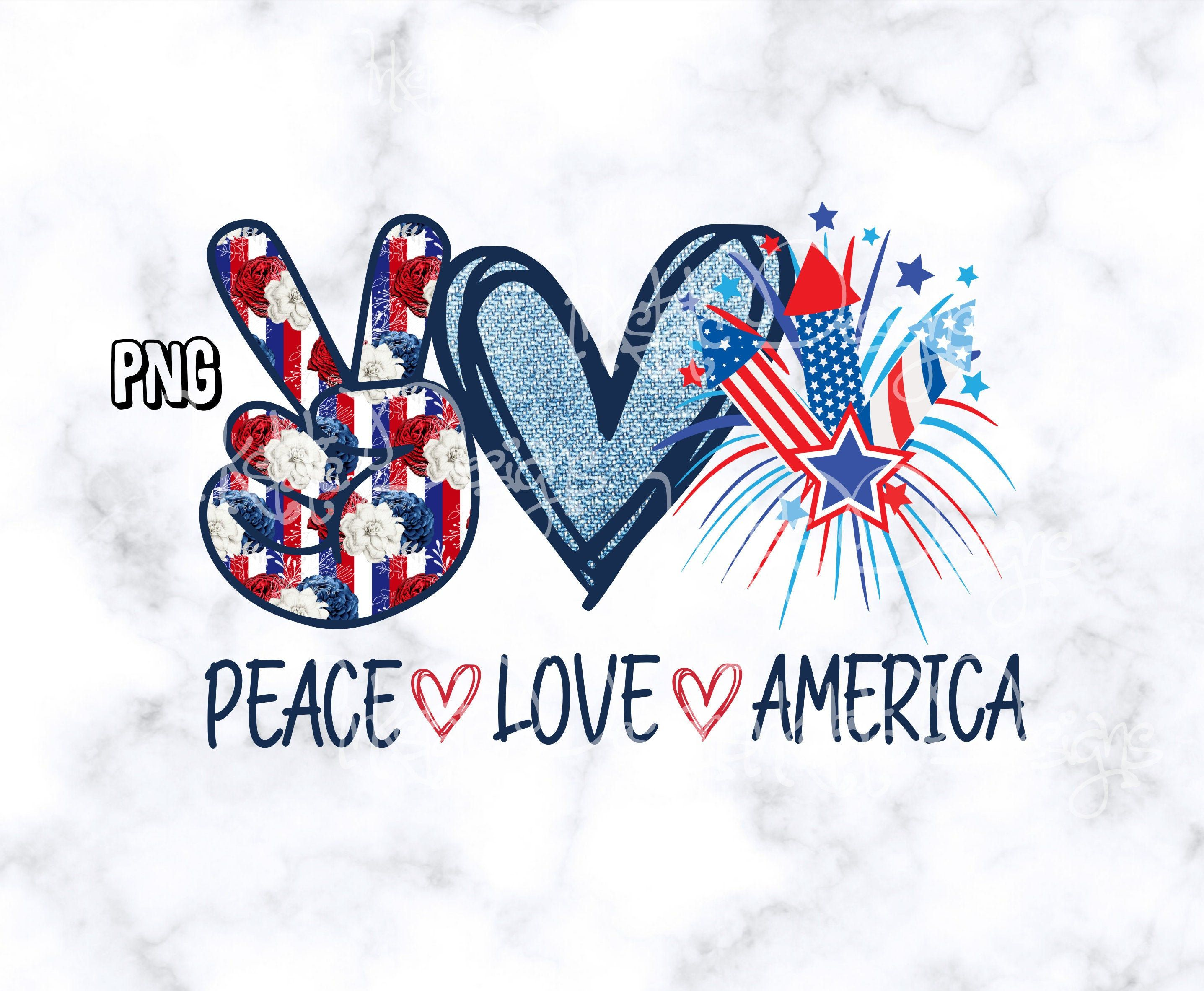 Peace Love America 300 Dpi Png Fourth Of July Design Etsy In 2020 Fourth Of July Pics Peace And Love Fourth Of July