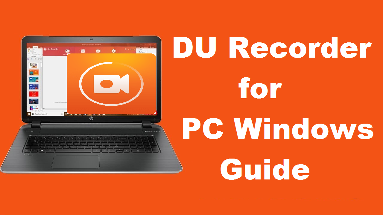 DU Recorder for PC Windows (7, 8, 10,XP) Mac Free Download