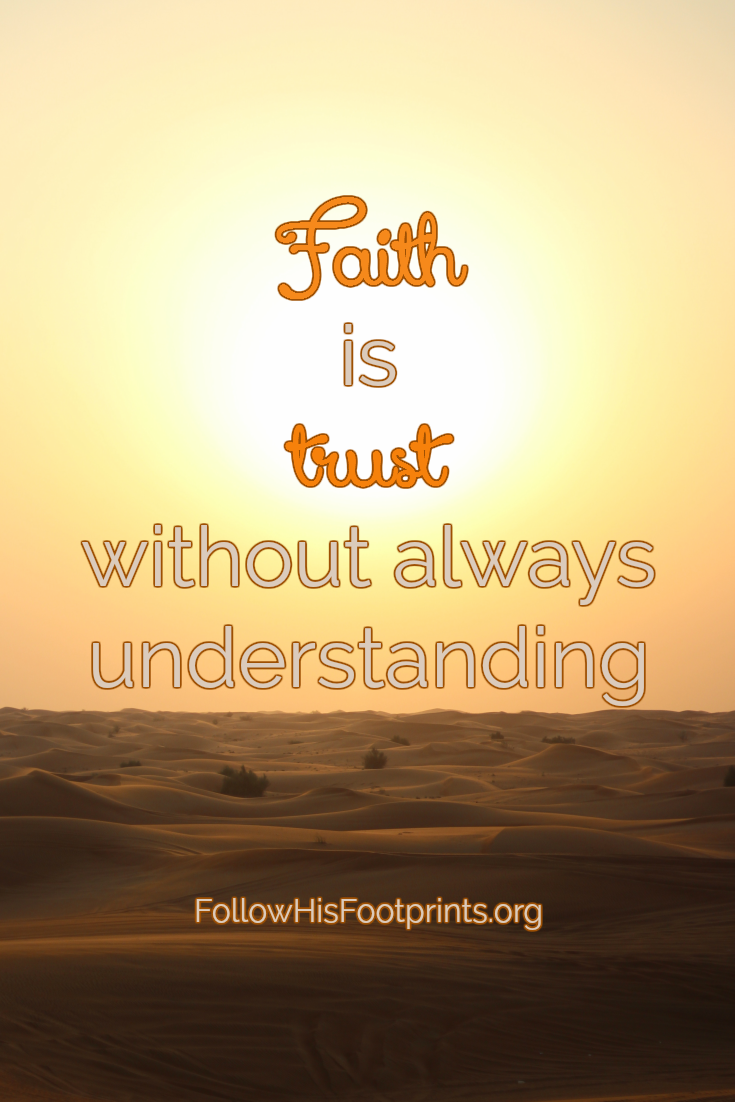 Faith is trust without always understanding by jill hoven at