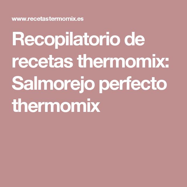 Recopilatorio de recetas thermomix: Salmorejo perfecto thermomix