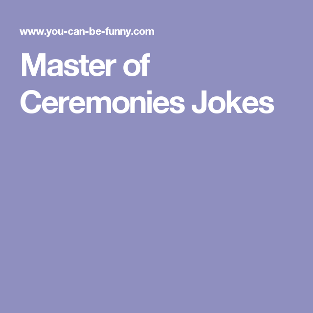 Master Of Ceremonies Jokes
