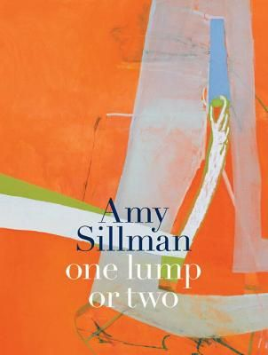 Amy Sillman: One Lump or Two | IndieBound.org