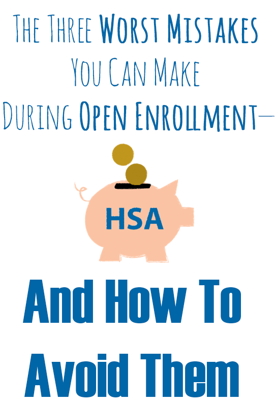 The Three Worst Mistakes You Can Make During Open Enrollment And