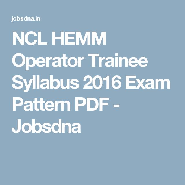 Ncl Hemm Operator Trainee Syllabus 2016 Exam Pattern Pdf