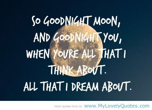Goodbye Moon Quotes Goodnight Moon Quotes So Goodnight Moon And