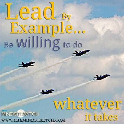lead by example...