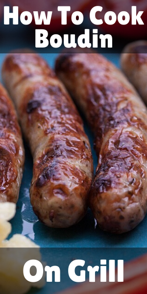 How To Cook Boudin Sausage On The Grill How To Cook Boudin Cooking Boudin Sausage