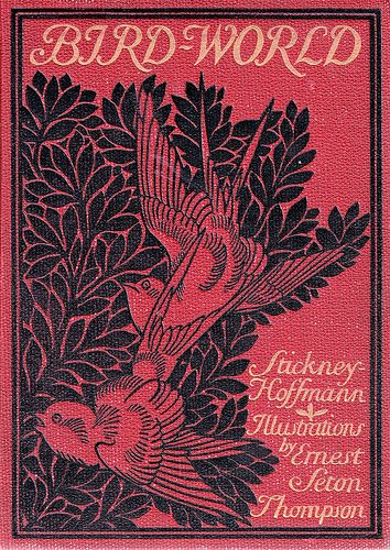 """Bird-World,"" a bird book for children. Illustrated by Ernest Seton Thompson. By J.H. Stickney assisted by Ralph Hoffmann. Copyright 1898 by Ginn & Company. (book cover)"