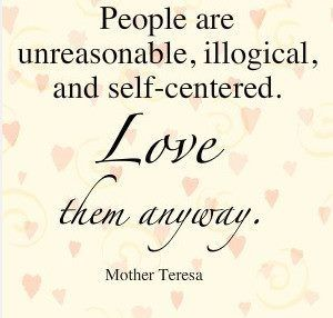 Mother Teresa Quotes Love Them Anyway Inspiration Mother Teresa Love Them Anyway Quotes  Quotes 3  Pinterest