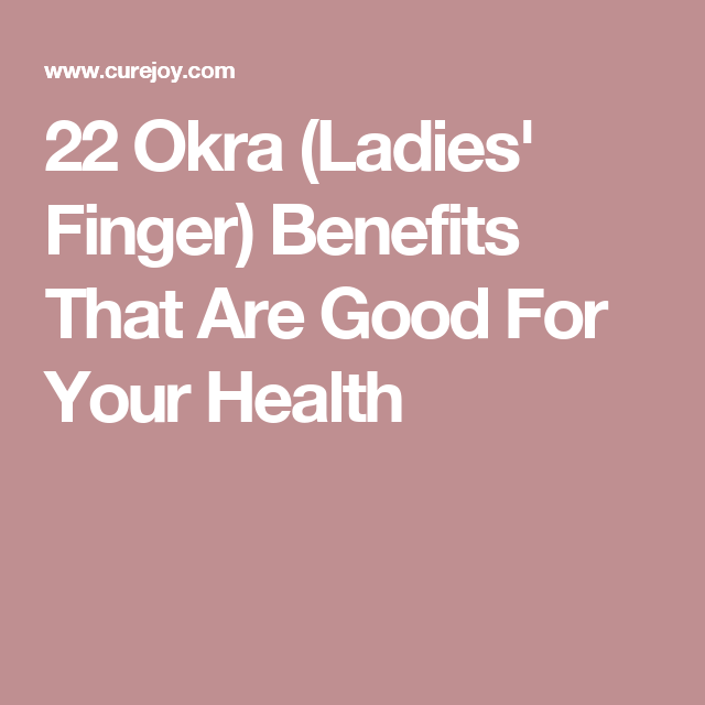 22 Okra (Ladies' Finger) Benefits That Are Good For Your Health