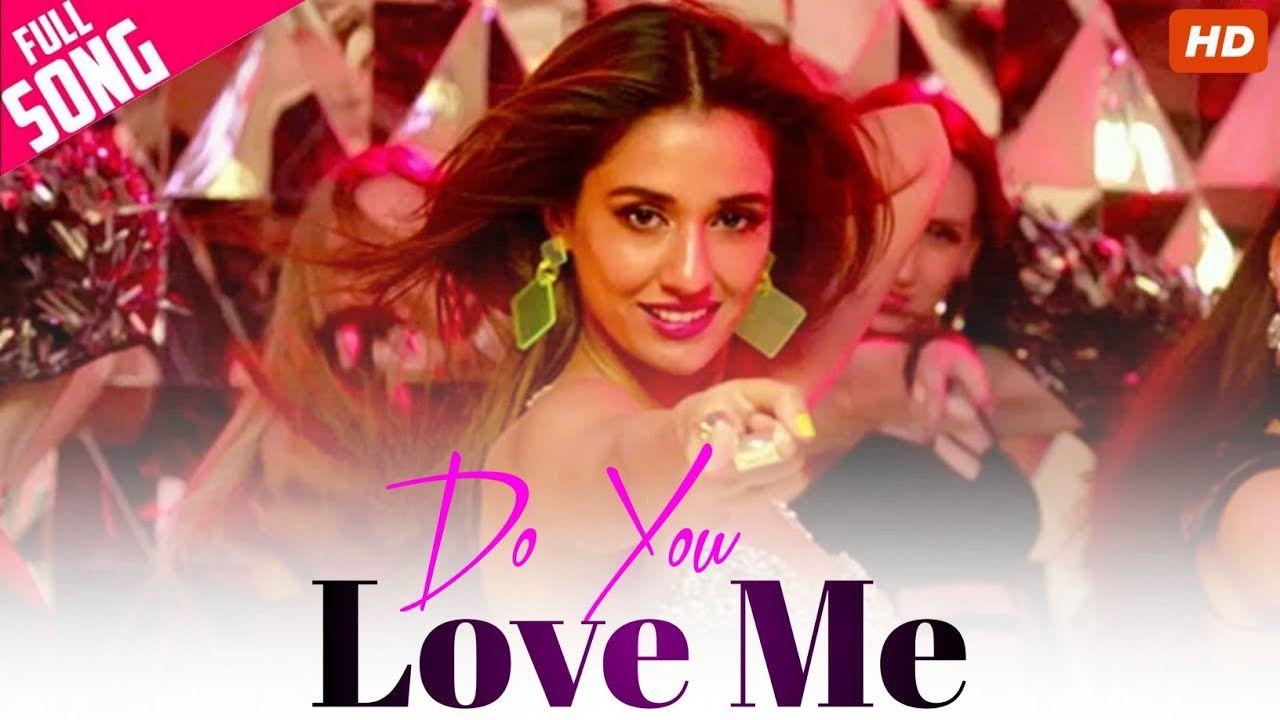 Baaghi 3 Do You Love Me Full Video Song Tiger Shroff Disha Patani Youtube Di 2020 Shraddha Kapoor Gandhi Youtube
