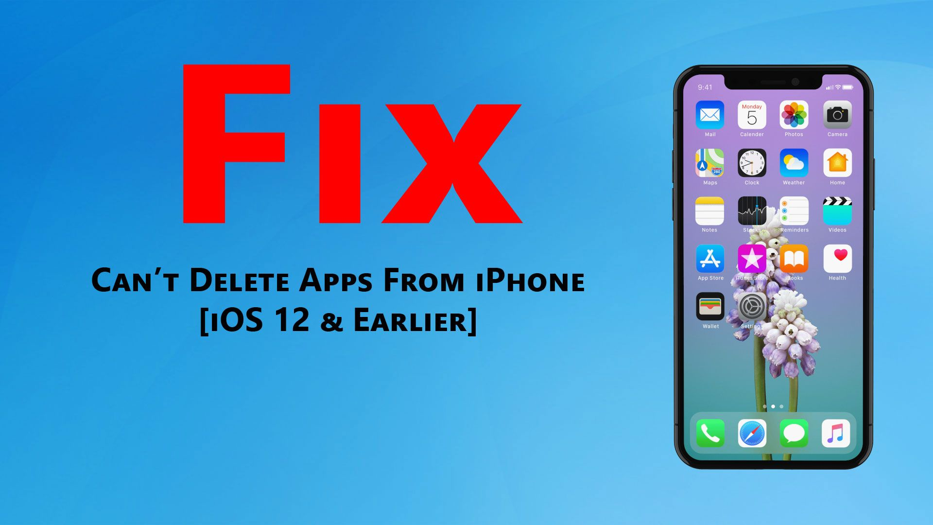 Can't delete apps from iPhone using iOS 12 – Quick way to