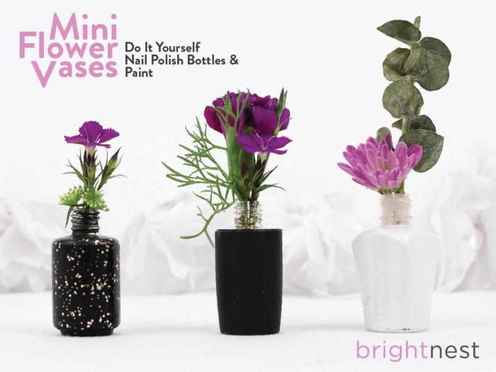 Upcycle Nail Polish Into Mini Flower Vases Flower Vases Upcycle