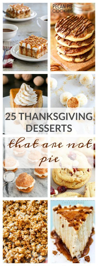 25 Thanksgiving Desserts That Are Not Pie - A Dash of Sanity