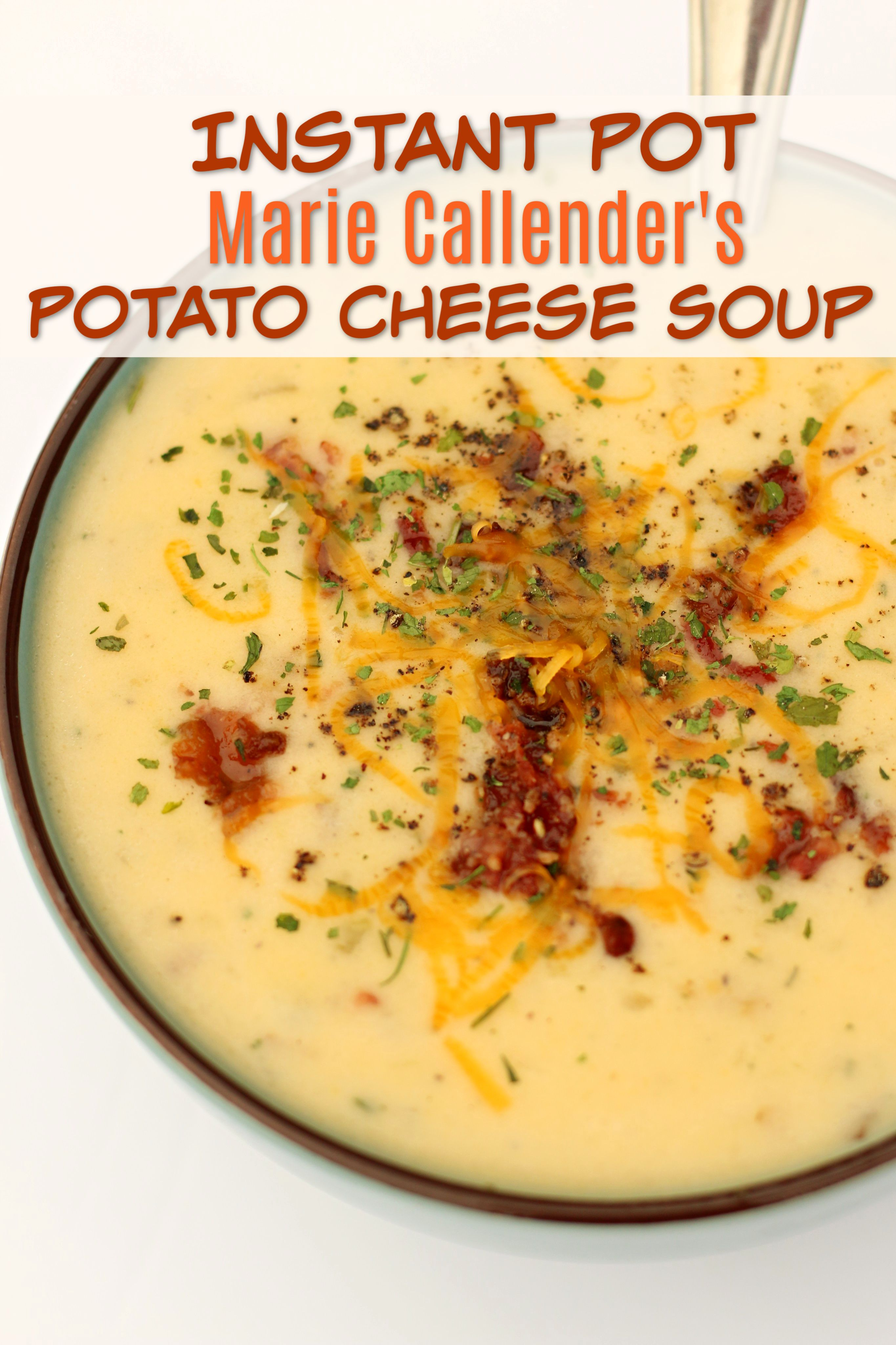 Instant Pot Marie Callender's Potato Cheese Soup