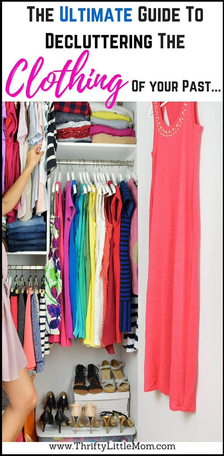 The Ultimate Guide To Decluttering Clothing Of Your Past This Is A Step By Going Thru Closet Drawers Shoes And Accessories