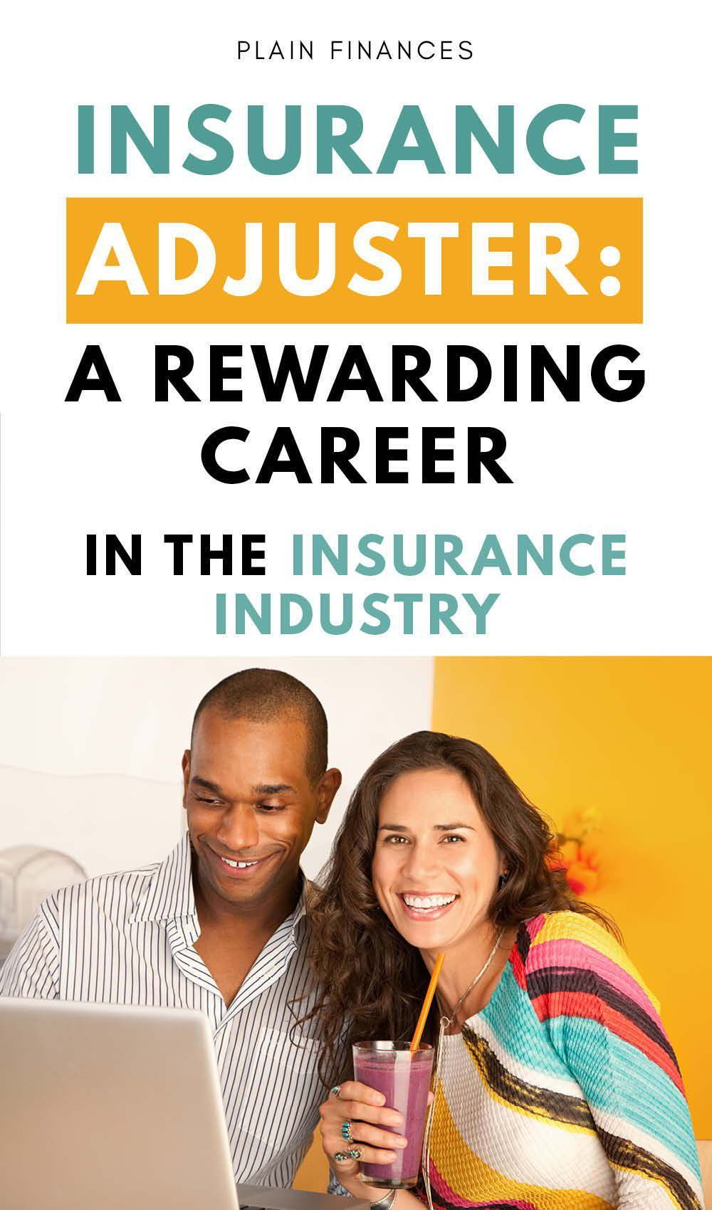 Insurance Adjuster A Rewarding Career In The Insurance Industry Careers And Jobs Personal Finance Advice Insurance Industry Finance Career