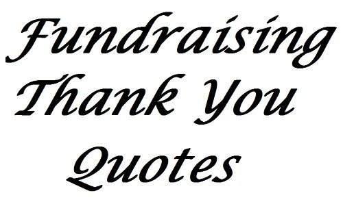 Thank You For Your Donation Quotes Entrancing 51 Fundraising Thank You Quotes  Pinterest  Fundraising Letter