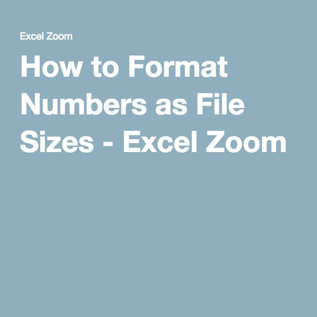 How to Format Numbers as File Sizes - Excel Zoom 0456 - Microsoft