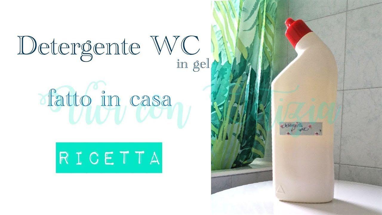 Detergente Wc Gel Fai Da Te Facile Ricetta E Procedimento