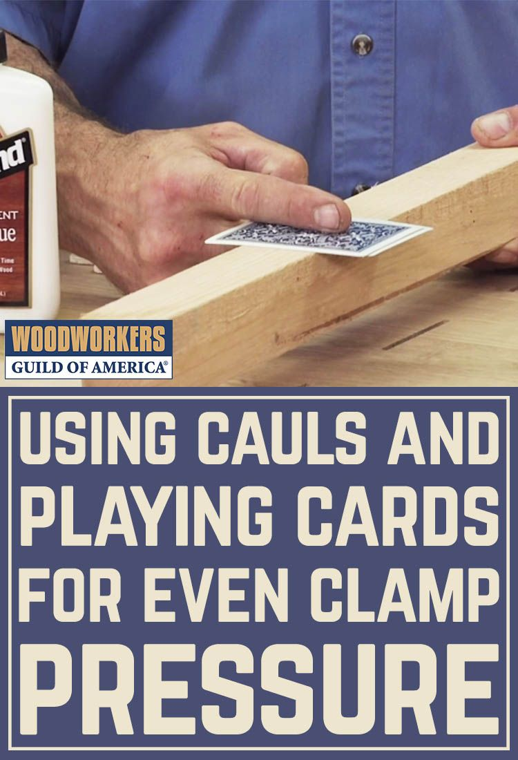 Using Cauls And Playing Cards For Even Clamp Pressure Woodworking Wood Crafts Diy Barn Wood Crafts
