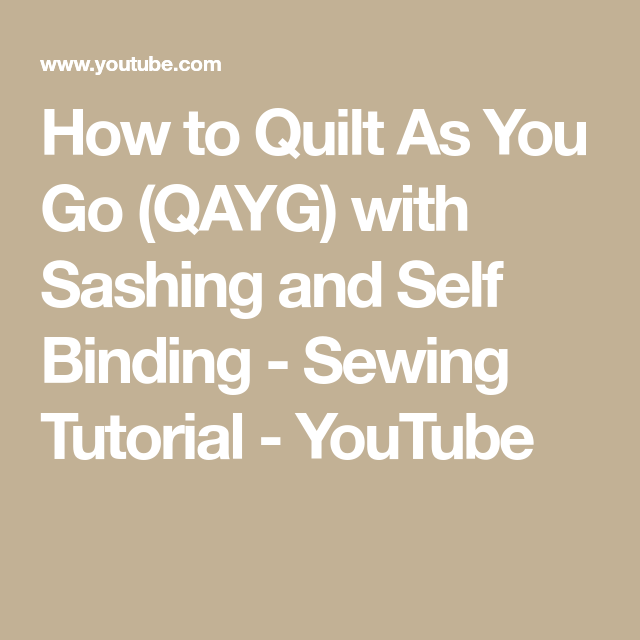 How To Quilt As You Go (QAYG) With Sashing And Self
