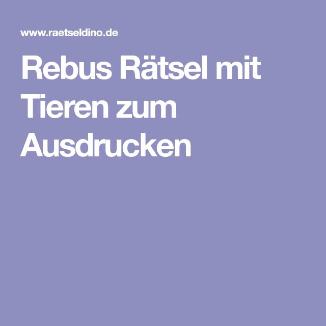 Rebus Rätsel mit Tieren zum Ausdrucken   Deutsch   Pinterest ...