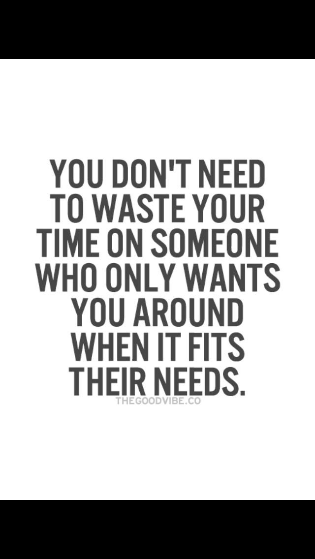 Dont Waste Your Time Quotes Pinterest Quotes