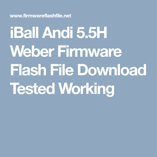 iBall Andi 5 5H Weber Firmware Flash File Download Tested