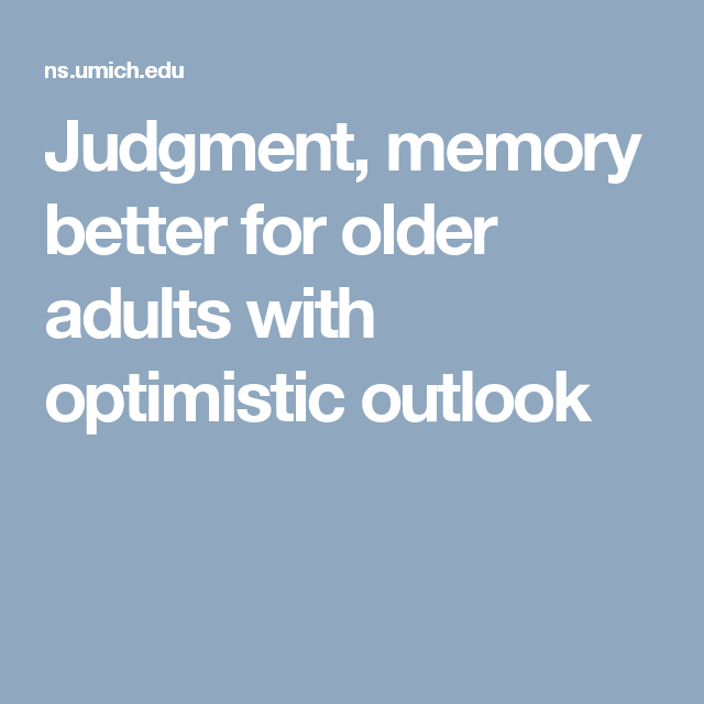 Judgment, memory better for older adults with optimistic outlook