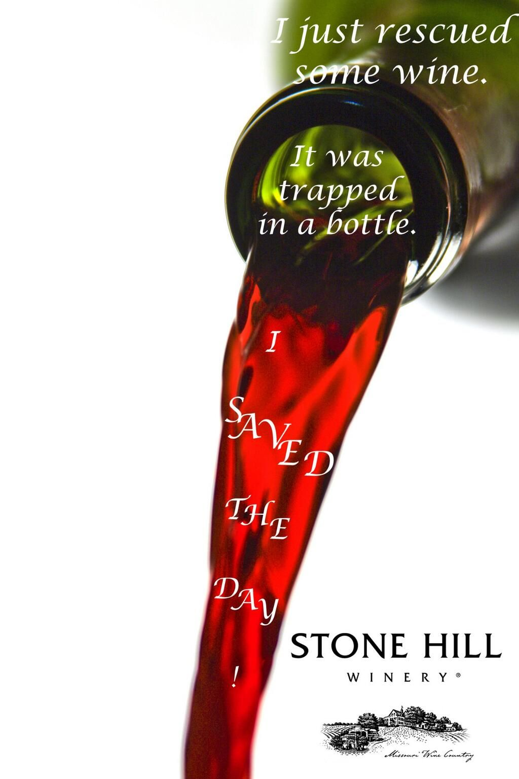 I Rescued Some Wine It Was Trapped In A Bottle I Saved The Day Stonehillwinery Wine Quotes Winery Wine